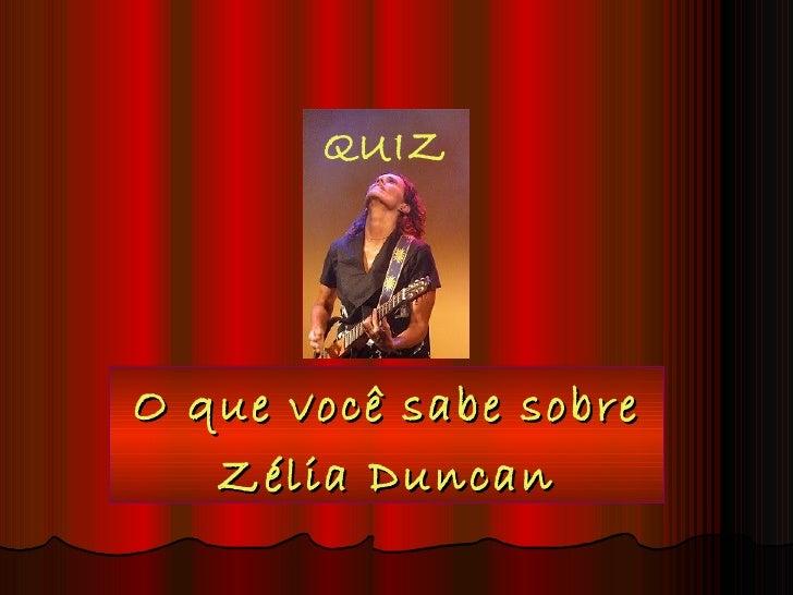 QUIZO que você sabe sobre   Zélia Duncan