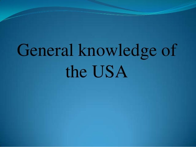 General knowledge of the USA
