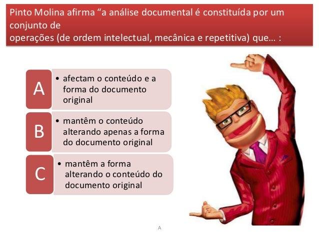 """Pinto Molina afirma """"a análise documental é constituída por umconjunto deoperações (de ordem intelectual, mecânica e repet..."""