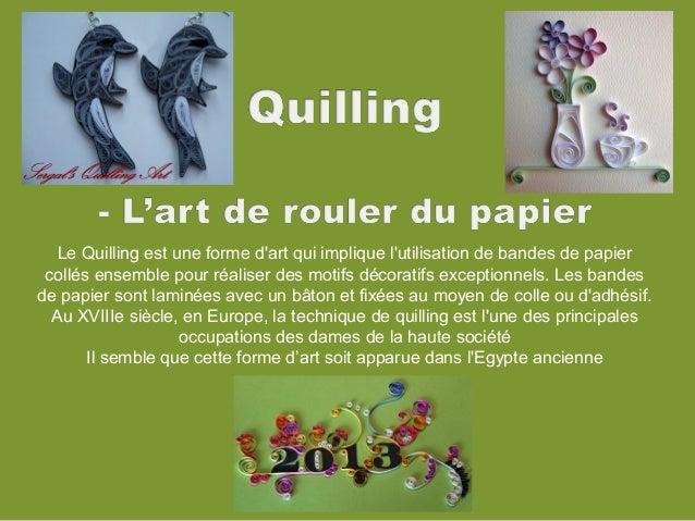 Le Quilling est une forme d'art qui implique l'utilisation de bandes de papier collés ensemble pour réaliser des motifs dé...
