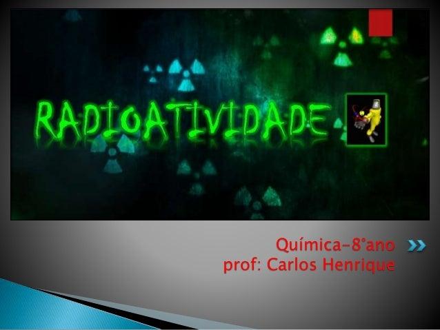 Química-8°ano prof: Carlos Henrique