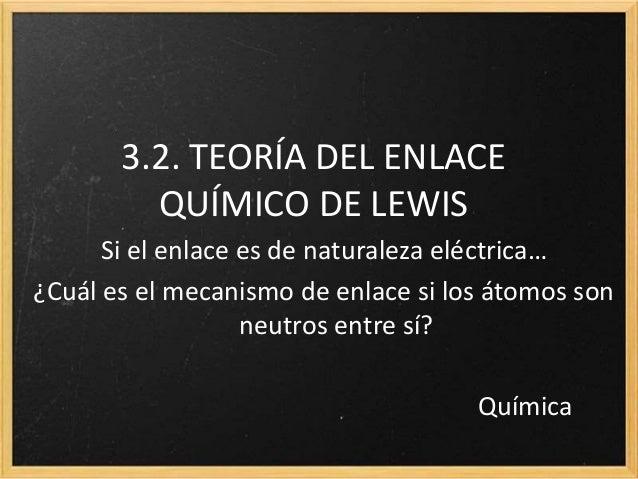 Química2 Bach 3 2 Teoría Del Enlace Químico De Lewis