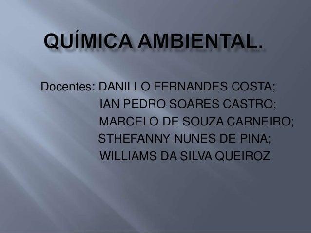 Docentes: DANILLO FERNANDES COSTA; IAN PEDRO SOARES CASTRO; MARCELO DE SOUZA CARNEIRO; STHEFANNY NUNES DE PINA; WILLIAMS D...
