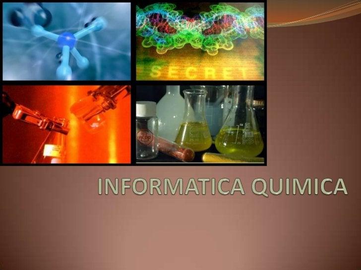 INFORMATICA QUIMICA<br />