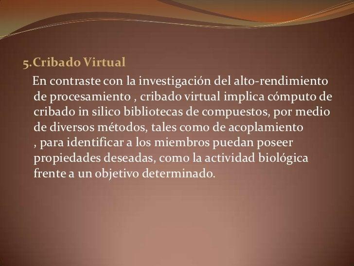 5.Cribado Virtual<br /> En contraste con la investigación del alto-rendimiento de procesamiento , cribado virtual implica ...
