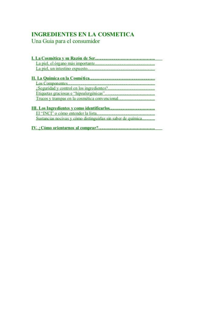 INGREDIENTES EN LA COSMETICA Una Guia para el consumidor  I. La Cosmética y su Razón de Ser..................................