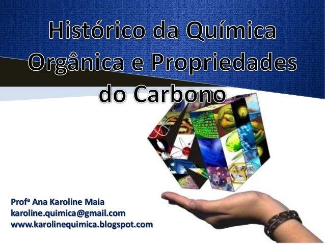 Profa Ana Karoline Maiakaroline.quimica@gmail.comwww.karolinequimica.blogspot.com