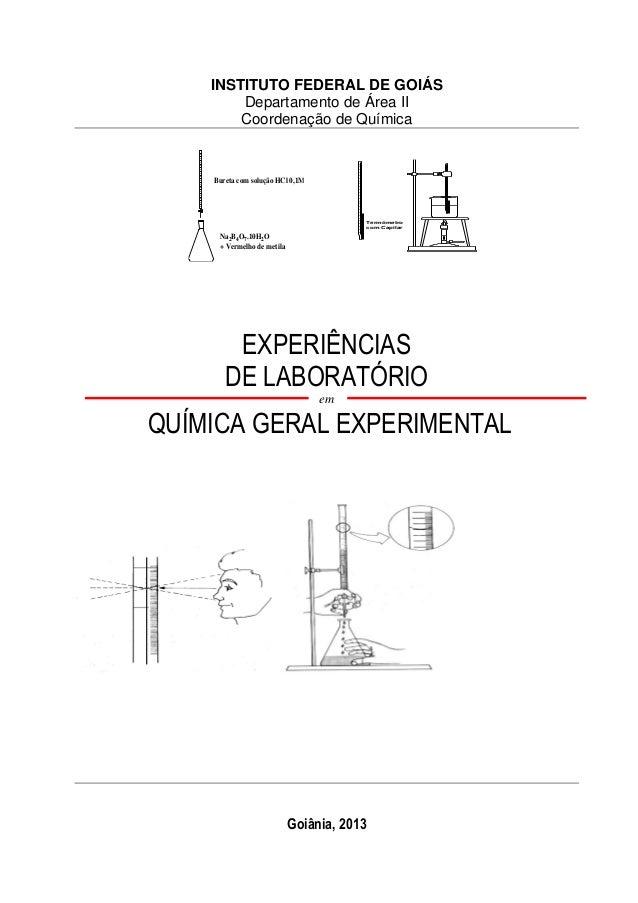 INSTITUTO FEDERAL DE GOIÁS  Departamento de Área II  Coordenação de Química  EXPERIÊNCIAS  DE LABORATÓRIO  em  QUÍMICA GER...