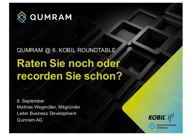 Raten Sie noch oder  recorden Sie schon? 8. September Mathias Wegmüller, Mitgründer Leiter Business Development Q...