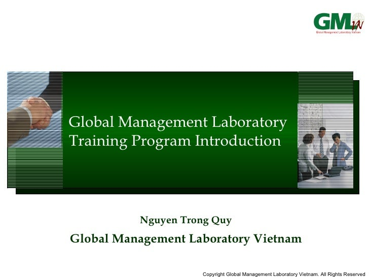 Global Management Laboratory Training Program Introduction Nguyen Trong Quy Global Management Laboratory Vietnam