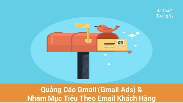 Quảng Cáo Gmail (Gmail Ads) & Nhắm Mục Tiêu Theo Email Khách Hàng Hà Thanh Tường Vy