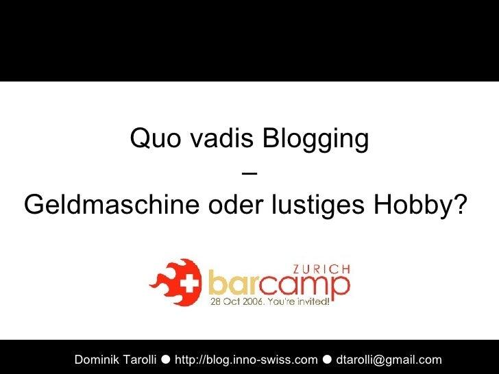 Quo vadis Blogging –  Geldmaschine oder lustiges Hobby?