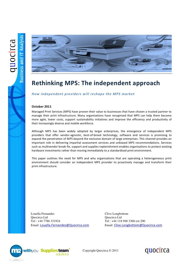 Rethinking MPS: The independent approachHow independent providers will reshape the MPS marketOctober 2011Managed Print Ser...