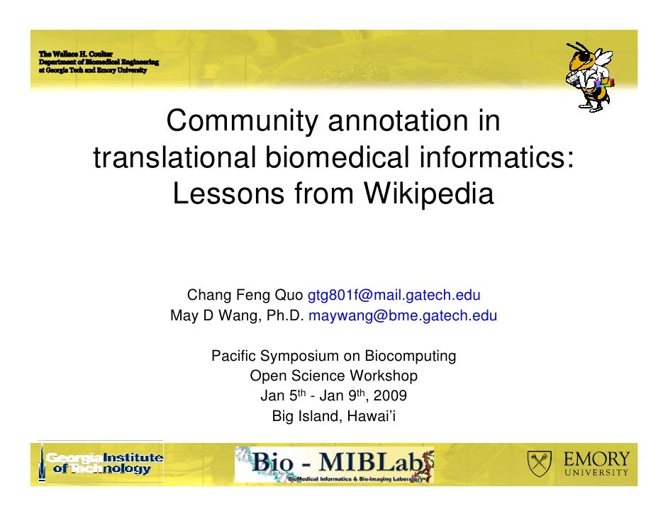 Community annotation in translational biomedical informatics:       Lessons from Wikipedia         Chang Feng Quo gtg801f@...