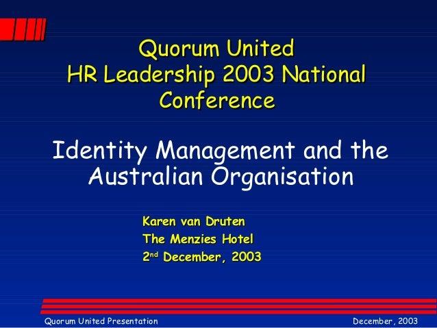 QQuuoorruumm UUnniitteedd  HHRR LLeeaaddeerrsshhiipp 22000033 NNaattiioonnaall  CCoonnffeerreennccee  Identity Management ...