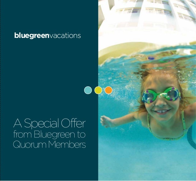 bluegreenvacationsB L U E G R E E N VA C AT I O N S                                    A Special Offer                    ...