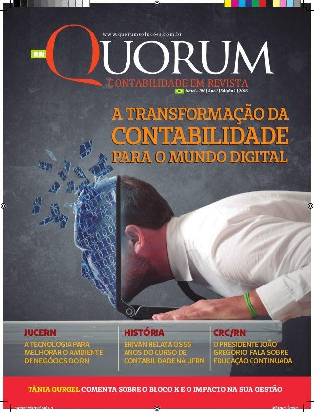 Natal - RN | Ano I | Edição 1 | 2016 w w w. q u o r u m s o l u c o e s . c o m . b r Tânia Gurgel comenta sobre o Bloco K...