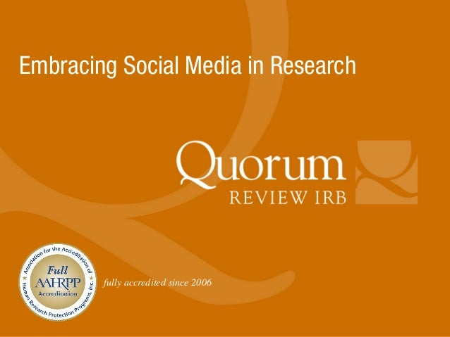 fully accredited since 2006 Embracing Social Media in Research