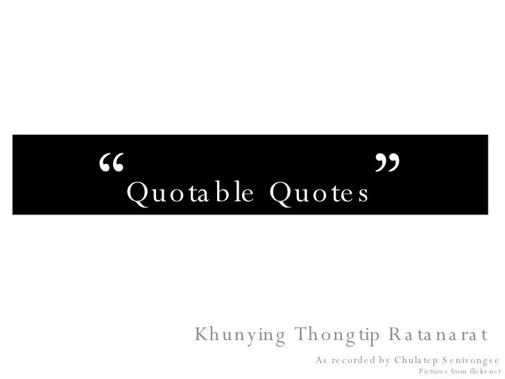 Quotable Quotes Khunying Thongthip