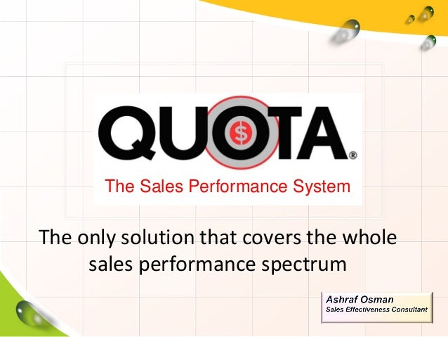 The Sales Performance SystemThe only solution that covers the whole     sales performance spectrum