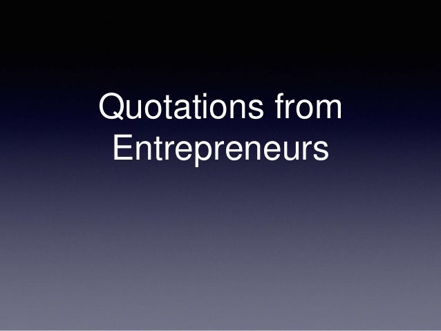 Quotations from Entrepreneurs