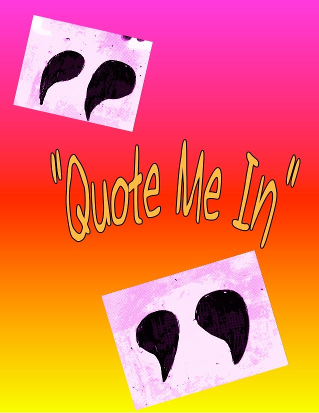 s Are...Q uote    A Type of punctu                     ation, that is   used for speech                   or sayings.