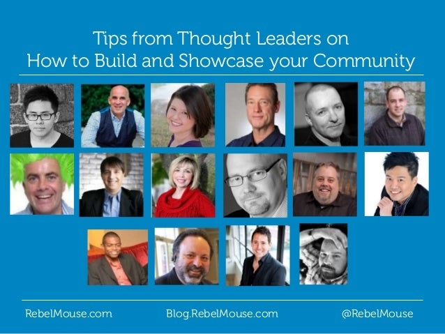 RebelMouse.com Blog.RebelMouse.com @RebelMouse Tips from Thought Leaders on How to Build and Showcase your Community