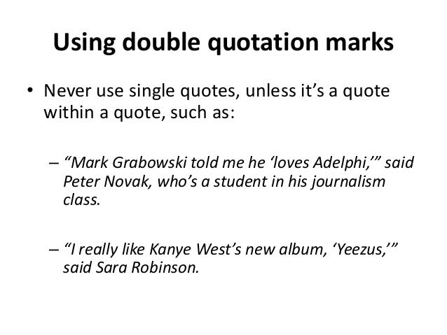 How To Quote A Quote Alluring Using Quotes In Newswriting