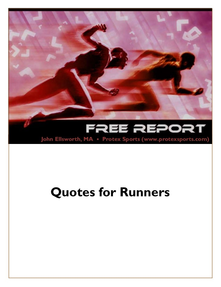 John Ellsworth, MA • Protex Sports (www.protexsports.com)             Quotes for RunnersCopyright© 2011 by Protex Sports, ...