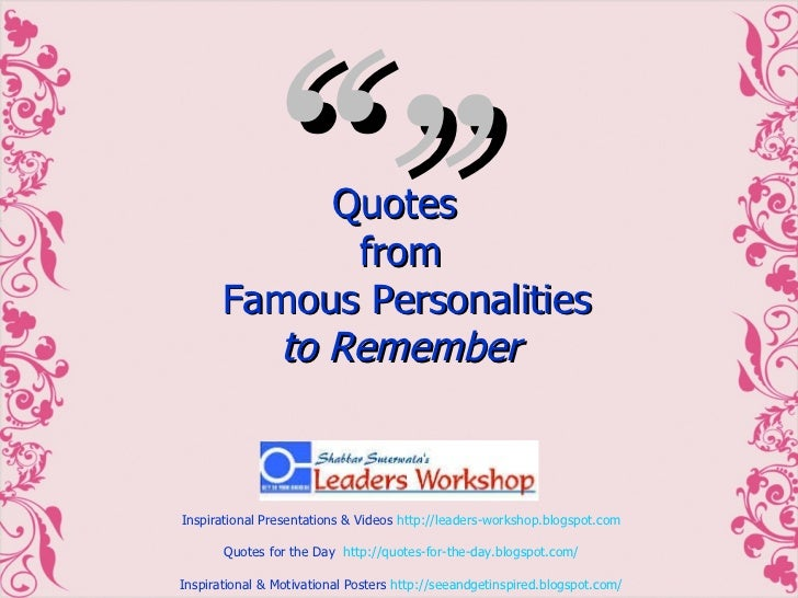 "Quotes  from  Famous Personalities to Remember "" """