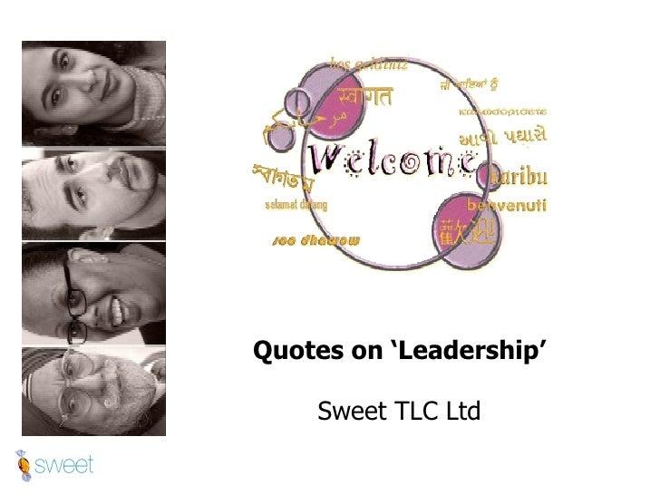Quotes on 'Leadership' Sweet TLC Ltd