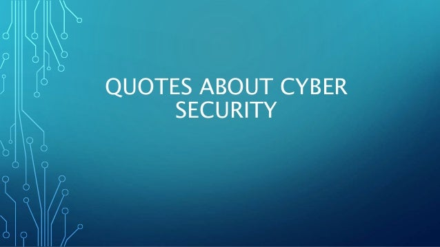 Quotes About Security Stunning Quotes About Cyber Security