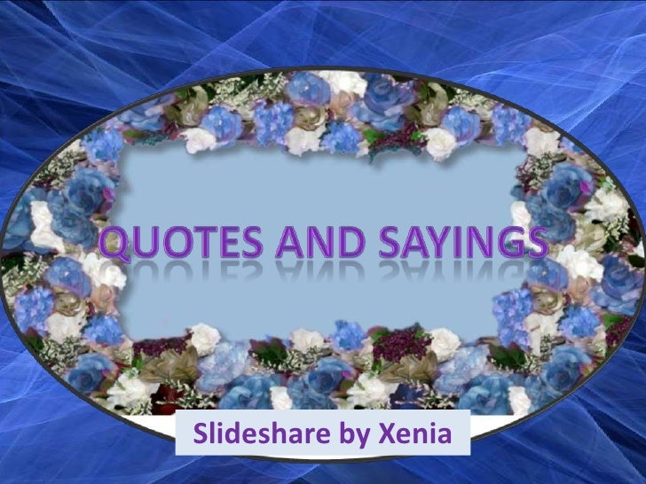 Islamic Quote<br />Quotes and Sayings<br />Slideshare by Xenia<br />