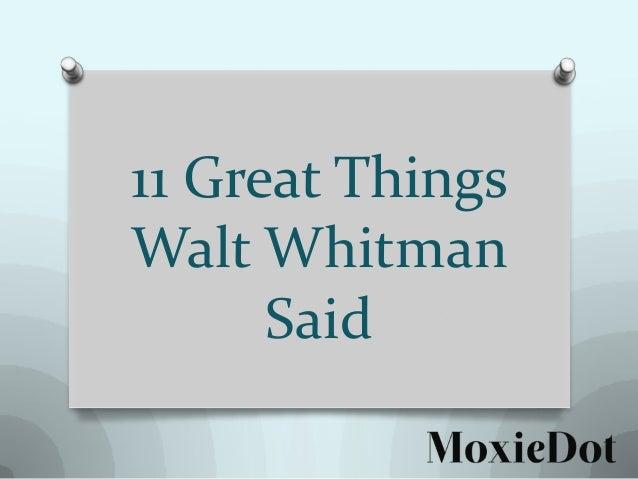 11 Great Things Walt Whitman Said