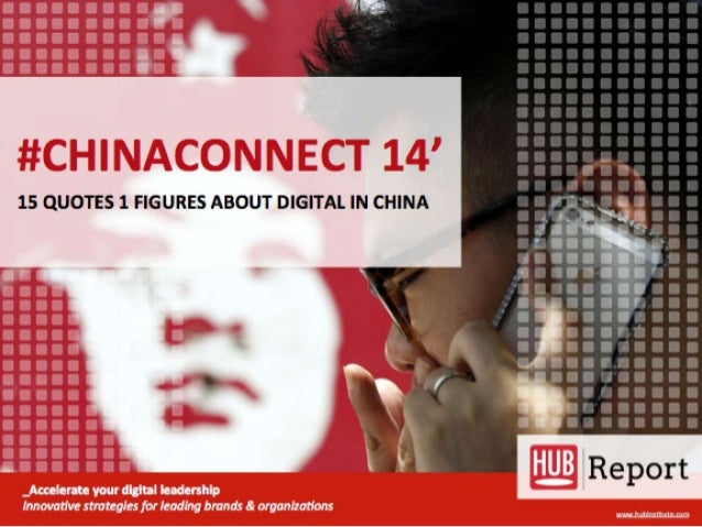HUB Report CHINA CONNECT Foreword « While Facebook, Google or Twitter are establishing themselves as the leaders of the we...