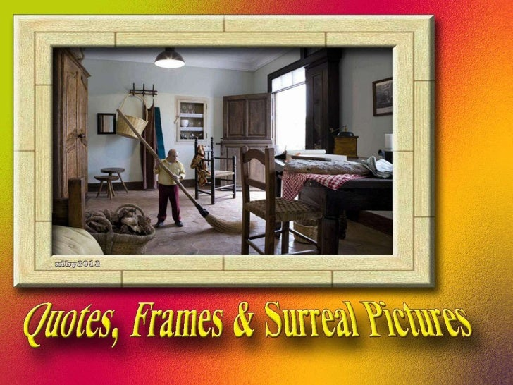 Frames With Quotes On Them: Quotes, Frames And Surreal Pictures