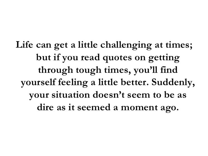 Quotes About Living Through Hard Times: Quotes On Getting Through Tough Times And Staying Positive