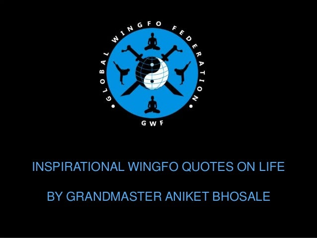 INSPIRATIONAL WINGFO QUOTES ON LIFE BY GRANDMASTER ANIKET BHOSALE
