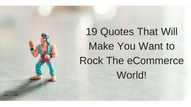 19 Quotes That Will Make You Want to  Rock The eCommerce World!