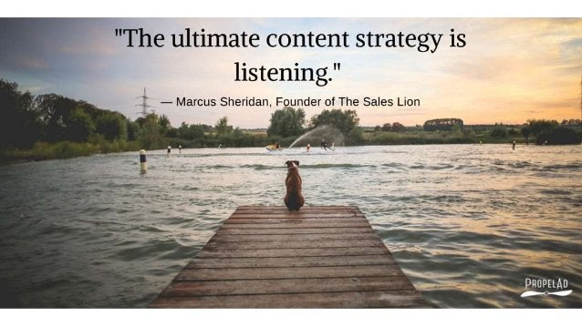 """""""The ultimate content strategy is listening. ''  ' — Marcus Sheridan.  Founder of The Sales Lion  -AH' .  V.  _ 5'!  - - i"""