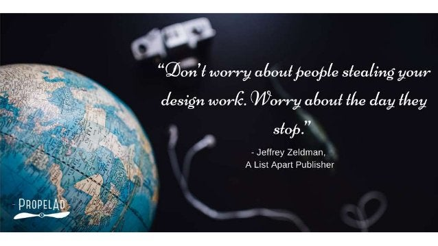 """Q5011? worry aéouffieof)/ e sfea/ ing your design wor/ C'.  (Worry aoouf f/ re clay 1.'/ fey     - Jeffrey Zeldman.  A Lis..."