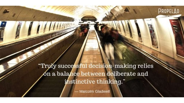 """. .  » """"T y succ sful dec1s1o —makmg relies   ce between deliberate and stinctive t ' ' pg. """"  — Malcolm Gladwell"""