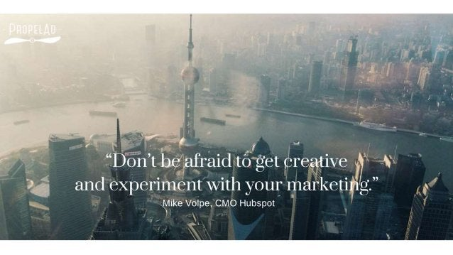 """. v;   I . , I < )5',  . ' """". Don't 13e', afra1d~to'get creative  -T  """" and experiment with your marketing. """" _, a .5 - ii..."""