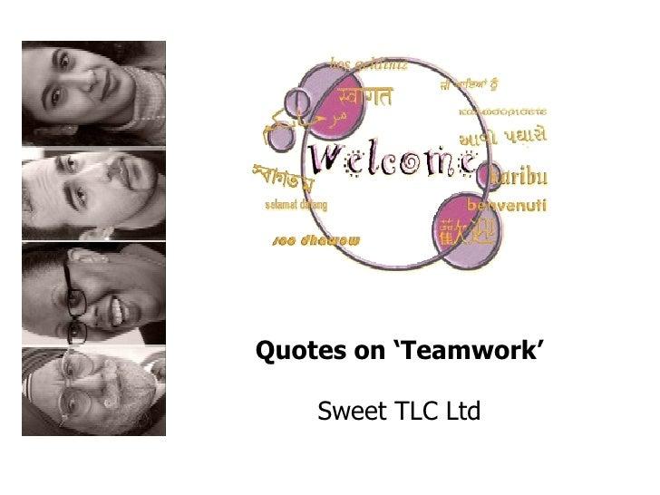 Quotes on 'Teamwork' Sweet TLC Ltd