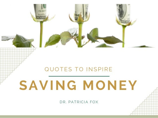 Quotes On Saving Money: Quotes To Inspire