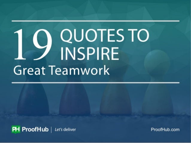 Motivate Your Team With Quotes On Teamwork: Quotes To Inspire Great Teamwork
