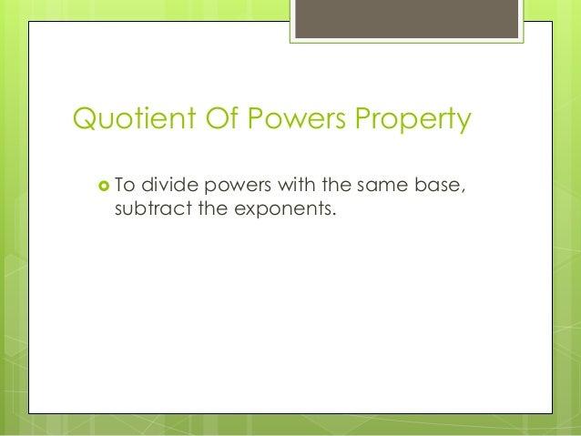Quotient of powers property