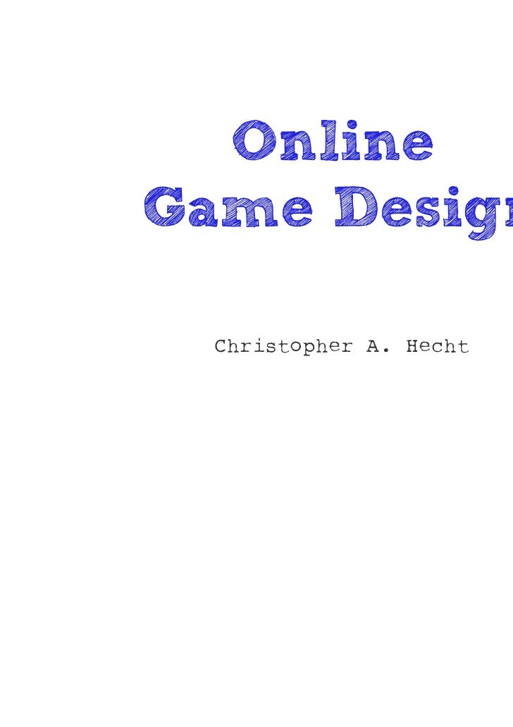 OnlineGame Design Christopher A. Hecht