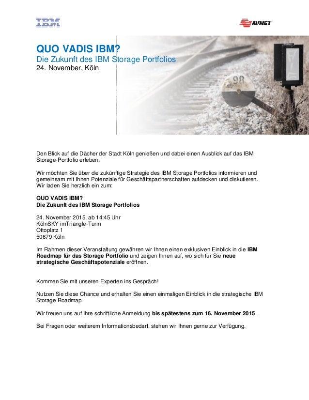 QUO VADIS IBM? Die Zukunft des IBM Storage Portfolios 24. November, Köln Den Blick auf die Dächer der Stadt Köln genießen ...