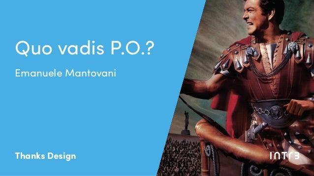Emanuele Mantovani Quo vadis P.O.? Thanks Design